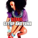 DERAIL - Get Up And Funk