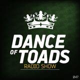 Dance Of Toads Radio Show #047