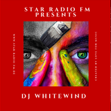 STAR RADIØ FM presents ,the sound DJ Whitewind Event Mix