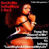 "GetAtMeInDaMixxx 1on1 ft Yung Dre ""DanceForMe"" vs InDeep ""LastNightADjSavedMyLife"""
