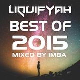 Liquifyah - Best Of 2015 (Mixed By IMBA)