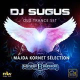 DJ SUGUS - OLD TRANCE SET (MAJDA KORNET Sélection)