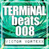 VICTOR VORTEXx - TERMiNAL beats 008  (Industrial Techno . TBM)