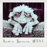 Radio Bounce #272 (w/ Martin Kohlstedt, Esta, JR Järris, Quarion, Dr.Disser ..)