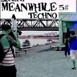 Algia & Monga @ 12h b2b   Drinking Meanwhile Techno #5 Trippy BDay special