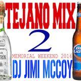 TEJANO MIX 2 MEMORIAL DAY WEEKEND 2016 DJ JIMI M