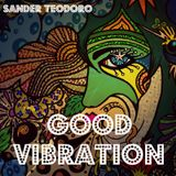 Sander Teodoro - Good Vibration(Mix Agosto)