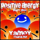 YAMOY - POSITIVE ENERGY -Original Mix (Part 2)
