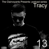 The Clairvoyants Presents: 13 Tracy