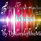 Music Factory Exclusive-Music 55 By Dj LordoftheMix.
