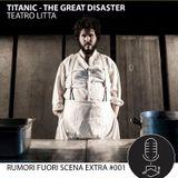 Rumori fuori scena EXTRA #001 - Titanic The Great Disaster
