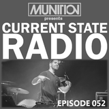 Current State Radio 052 with DJ Munition