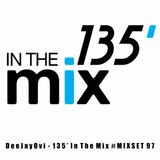 DeeJayOvi - 135' In The Mix - MIXSET #97