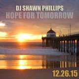 Djshawnphillips.Blogspot.Com - Hopefortomorrow_Liveinthemix_12.26.15