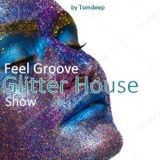 Glitter House # Feel Groove House Show 7