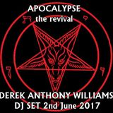 Apocalypse - The Revival. Derek Anthony Williams DJ set & bands recreation (2nd June 2017)