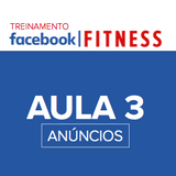 AULA 3 - FACEBOOK FITNESS - TRÁFEGO, ANÚNCIOS E CONVERSÃO