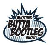 ANOTHER BUTTA BOOTLEG SHOW EP. 6