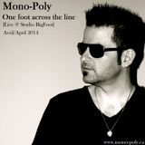 Mono-Poly - One foot across the line (Promo mix April2014)
