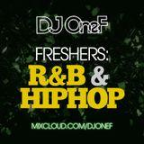 @DJOneF Freshers: RnB x HipHop