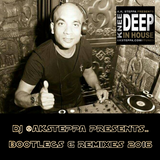 DJ @AKSTEPPA PRESENTS.. BOOTLEGS AND REMIXES 2016