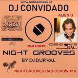 DJ Durval presents Night Grooves Radio Show #10   Dj Convidado ALIEN G