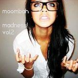Moombah Madness Vol.2