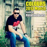 RelativeBeats - COLOURS 2013 March (Dj Mix)