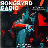 SongByrd Radio - Episode 44 - Best of 2018