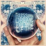 Baster Jazzster - Russian Dreams