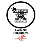 Noise from The NextDoor - epsiodul 20