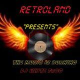 "retroland & dj white frog presents "" the music is burning"""