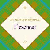 LIVE MIX 07-09-18 BONBONBAR Flexonaut