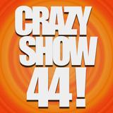 Crazy Show 44