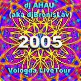 dj AHAU aka BronisLav-Vologda LiveTour 2005