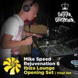 Mike Speed   Rejuvenation 6   Ibiza Lounge   080613   Opening Set   Vinyl Set   www.rejuvenation.me