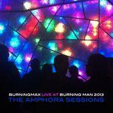 Burningmax Live • Burning Man 2013 • Amphora Night + Day