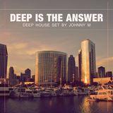 Deep Is The Answer | Deep House Set