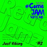 RetroJamz Presents #ComeJamWithMe: Just Vibing #2 (RNB, HIP HOP, DANCEHALL, AFRO MIX)