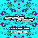 Break Outside The Box (Breaks Mix 2019)