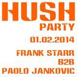 Frank Starr b2b Paolo Jankovic HUSH PARTY 1.02.14