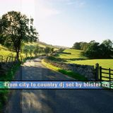 From city to country dj set by blister 13.0