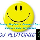 DJ Plutonic Classic House Monday Mayhem 15/07/13