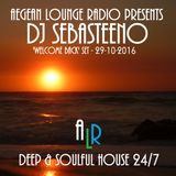 Aegean Lounge Radio Presents DJ SEBASTEENO 'Welcome Back' Set 29-10-16 Deep Soulful 24/7