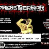 PRESSTERROR (MaS Booking)-Mix@ 9.03.2013- ( Trashn Core 18 - BERLIN - GER )