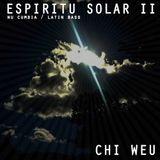 Chi Weu mix #05 - Espíritu Solar II - nu cumbia/latin bass