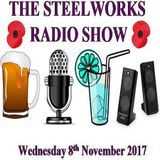 Steelworks Radio Show - 8th November 2017