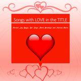Songs with LOVE in the TITLE - @nuyomorican @jaybuggs @BREADFYRST @dariobrooklyn24 @THERESEMARIE6