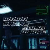 Mama Snake / Solid Blake / Apeiron Crew - BCR Special