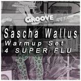 Groove Boutique warmup set 4 Super Flu - 17.01.2014 / 3h